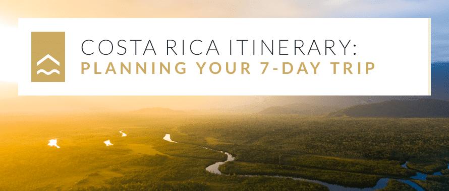 Costa Rica 7-Day Itinerary