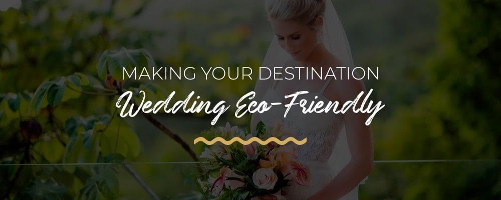 luxury destination wedding eco friendly